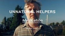 Unnatural Helpers 'Medication' music video