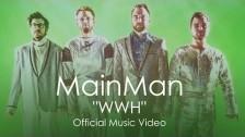 MainMan 'WWH' music video