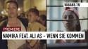 Namika 'Wenn sie kommen' Music Video