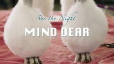 Sue the Night 'Mind Dear' music video