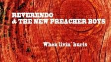 Reverendo and The New Preacher Boys 'When Livin' Hurts' music video