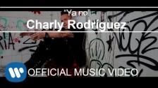 Charly Rodríguez 'Ya no' music video