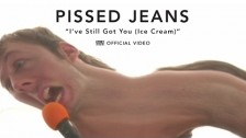 Pissed Jeans 'I've Still Got You (Ice Cream)' music video