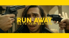 Naive New Beaters 'Run Away' music video