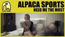 Alpaca Sports 'Need Me The Most' music video
