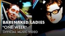 Barenaked Ladies 'One Week' music video