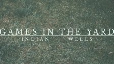 Indian Wells 'Games In The Yard' music video