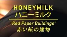 Honeymilk 'Red Paper Buildings' music video