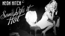 Neon Hitch 'Some Like It Hot' music video