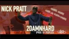 Nick Pratt '2damnhard' music video