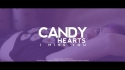 Candy Hearts 'I Miss You' Music Video