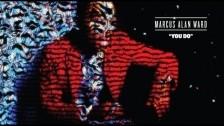 Marcus Alan Ward 'You Do' music video