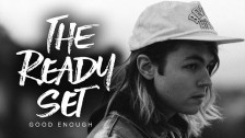 The Ready Set 'Good Enough' music video