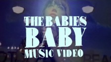 The Babies 'Baby' music video