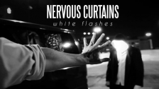Nervous Curtains 'White Flashes' music video