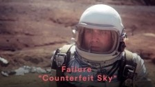 Failure 'Counterfeit Sky' music video