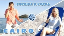Cairo 'Fordult a kocka' music video