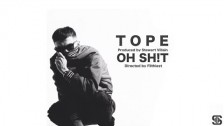 Tope 'OH SH!T' music video