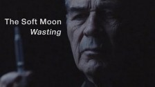 The Soft Moon 'Wasting' music video