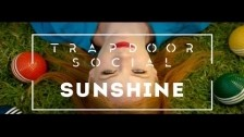 Trapdoor Social 'Sunshine' music video