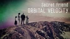 Secret Friend 'Orbital Velocity' music video
