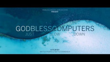 Godblesscomputers 'Just Slow Down' music video