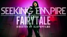 Seeking Empire 'Fairytale' music video