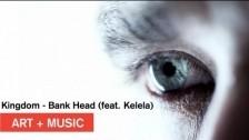 Kingdom 'Bank Head' music video