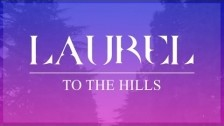 Laurel 'To The Hills' music video