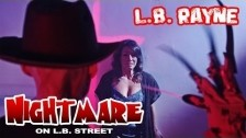 L.B. Rayne 'Nightmare on L.B. Street' music video
