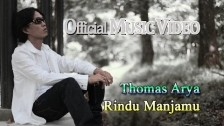 Thomas Arya 'Rindu Manjamu' music video