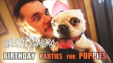 Sirens & Sailors 'Birthday Parties For Puppies' music video