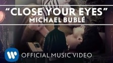 Michael Bublé 'Close Your Eyes' music video