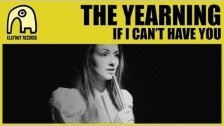 The Yearning 'If I Can't Have You' music video