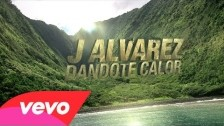 J. Alvarez 'Dándote Calor' music video