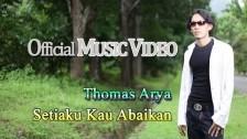 Thomas Arya 'Setiaku Kau Abaikan' music video