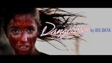 Big Data 'Dangerous' music video