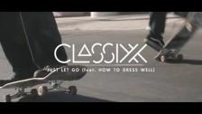 Classixx 'Just Let Go' music video