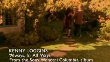 Kenny Loggins 'Always, In All Ways' music video