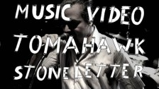 Tomahawk 'Stone Letter' music video