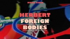 Herbert 'Foreign Bodies' music video