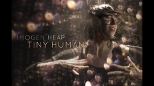 Imogen Heap 'Tiny Human' music video