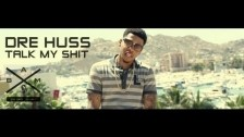 Dre Huss 'Talk My Shit' music video