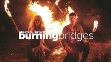 Heavens to Betsy 'Burning Bridges' music video
