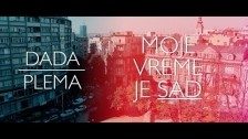 Dada 'Moje Vreme Je Sad' music video
