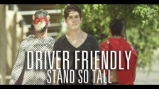 Driver Friendly 'Stand So Tall' music video