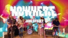 Nowhere 'Jane Street' music video