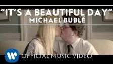 Michael Bublé 'It's A Beautiful Day' music video