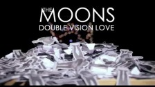 The Moons 'Double Vision Love' music video
