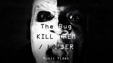 The Bug 'Kill Them / Louder' music video